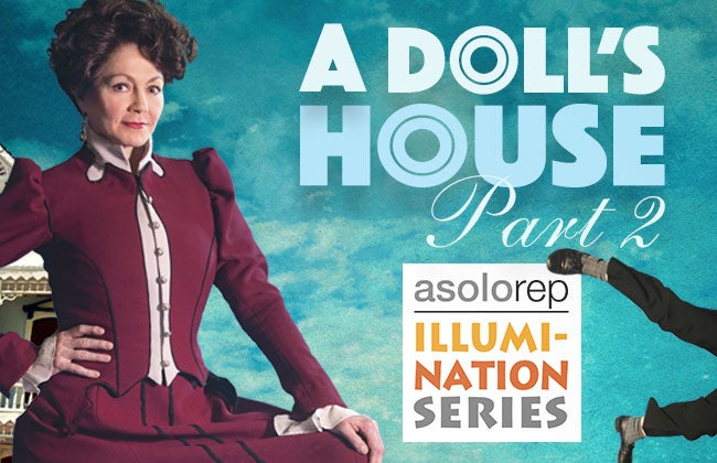 Asolo Rep Announces Panel for A DOLL'S HOUSE, PART 2 IllumiNation Event