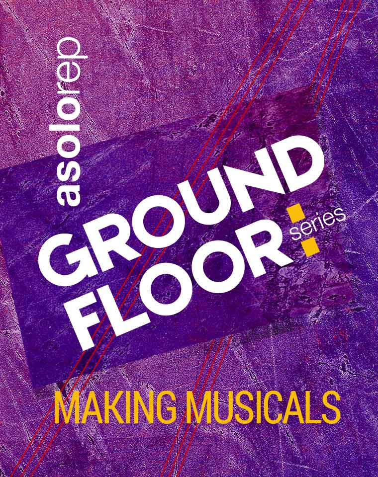 More Info for Ground Floor Series presents Making Musicals
